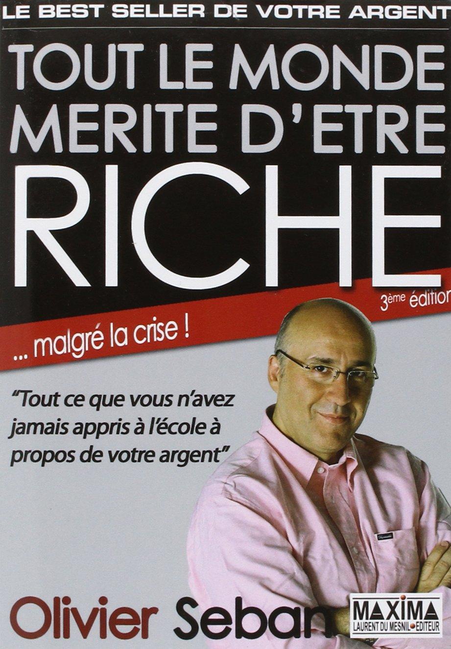 Tout le monde mérisme d'être riche